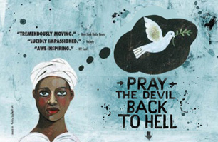 pray the devil back to hell From the movie pray the devil back to hell liberian women demonstrate at the american embassy in monrovia at the height of the civil war in july 2003.